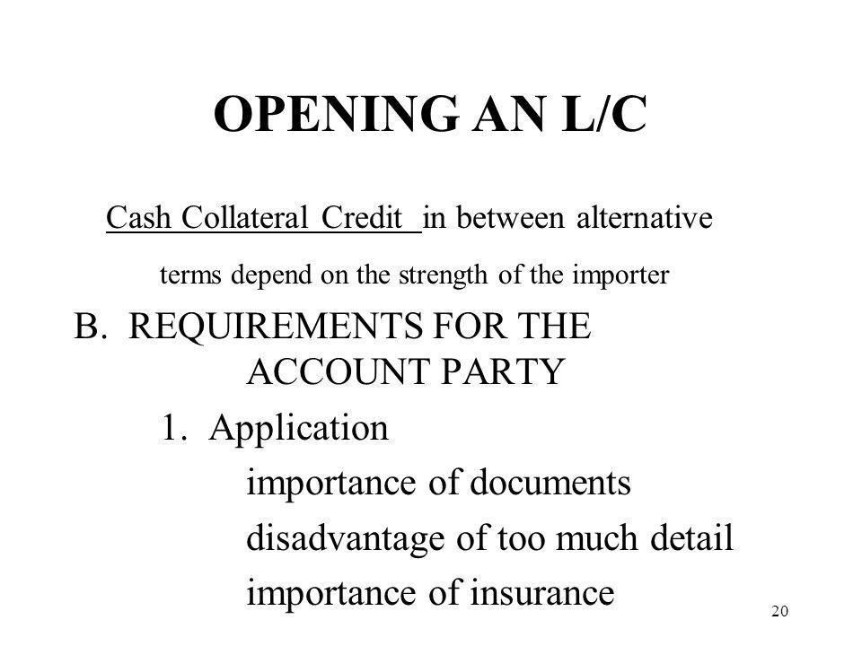 OPENING AN L/C Cash Collateral Credit in between alternative terms depend on the strength of the importer B.