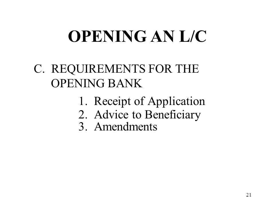 OPENING AN L/C C. REQUIREMENTS FOR THE OPENING BANK 1.