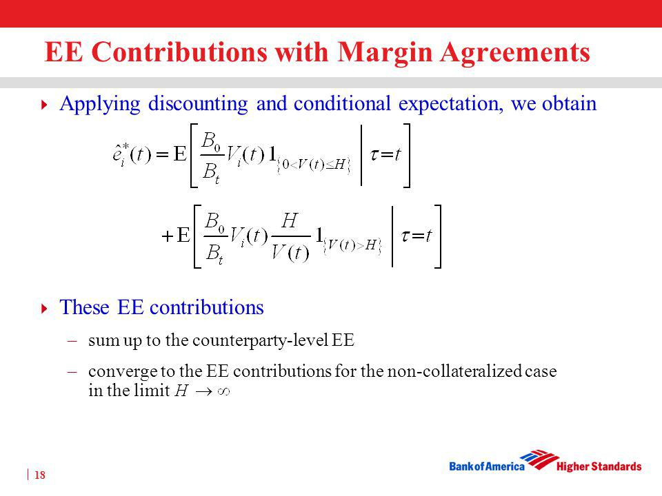 17 Scenario Approach with Margin Agreements After setting = 0, exposure can be written as Let us consider three types of scenarios separately: – we should set – it is reasonable to set Combining all three cases, we obtain exposure contributions