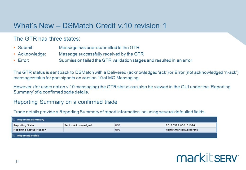 11 Whats New – DSMatch Credit v.10 revision 1 The GTR has three states: The GTR status is sent back to DSMatch with a Delivered (acknowledged ack) or