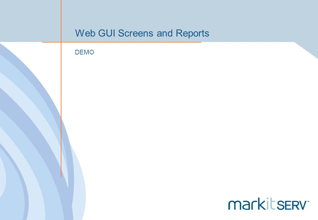 Web GUI Screens and Reports DEMO