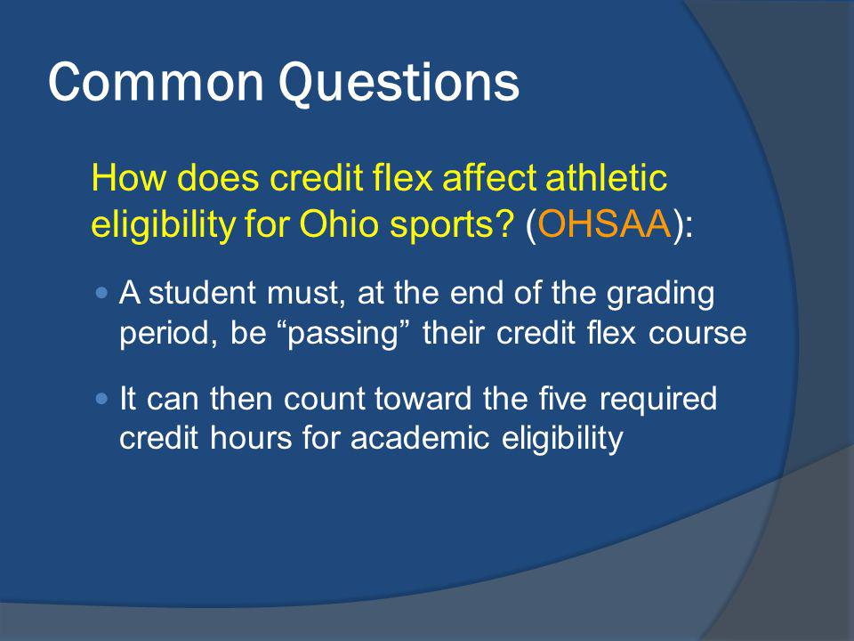 Common Questions How does credit flex affect athletic eligibility for Ohio sports.