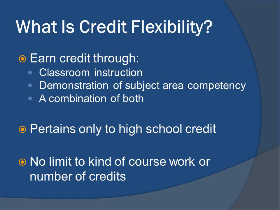 What Is Credit Flexibility.