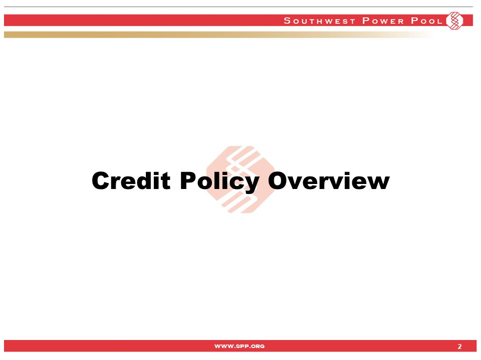 www.spp.org 2 Credit Policy Overview 2
