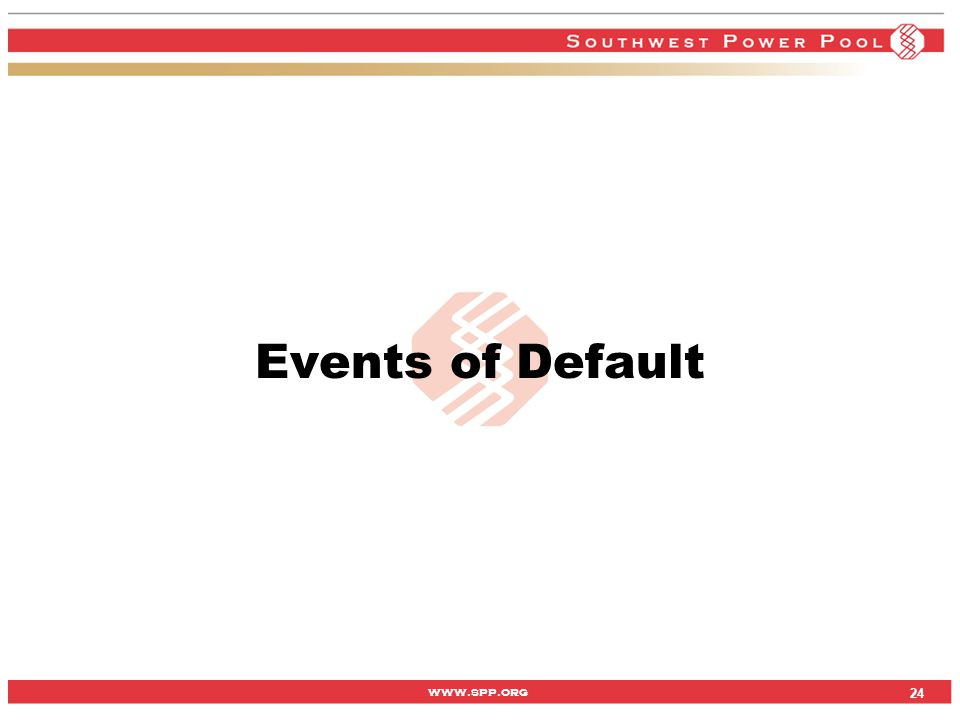 www.spp.org Events of Default 24