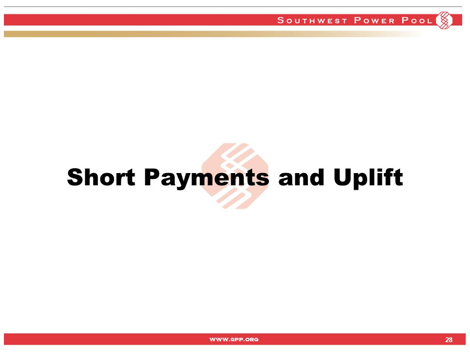 www.spp.org 28 Short Payments and Uplift 28