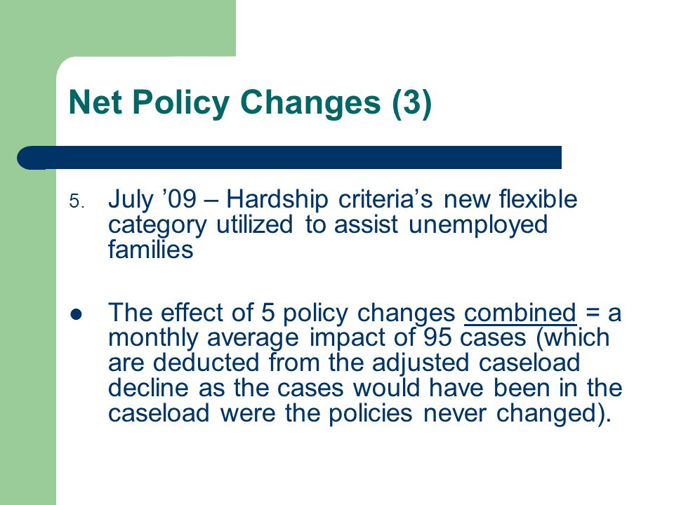 Net Policy Changes (3) 5.