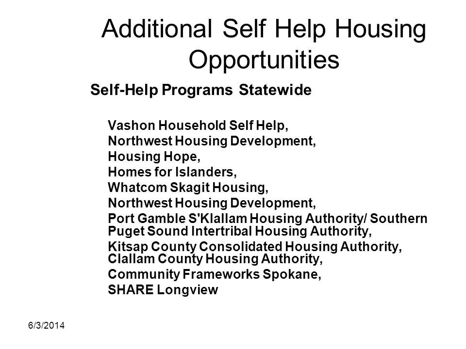 Additional Self Help Housing Opportunities Self-Help Programs Statewide Vashon Household Self Help, Northwest Housing Development, Housing Hope, Homes
