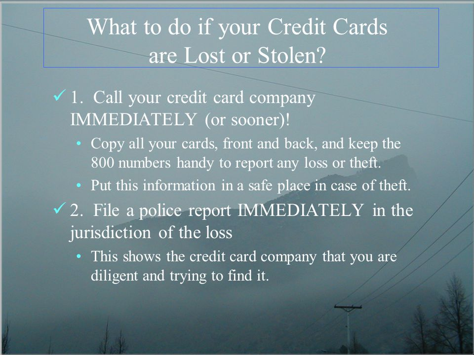 What to do if your Credit Cards are Lost or Stolen.