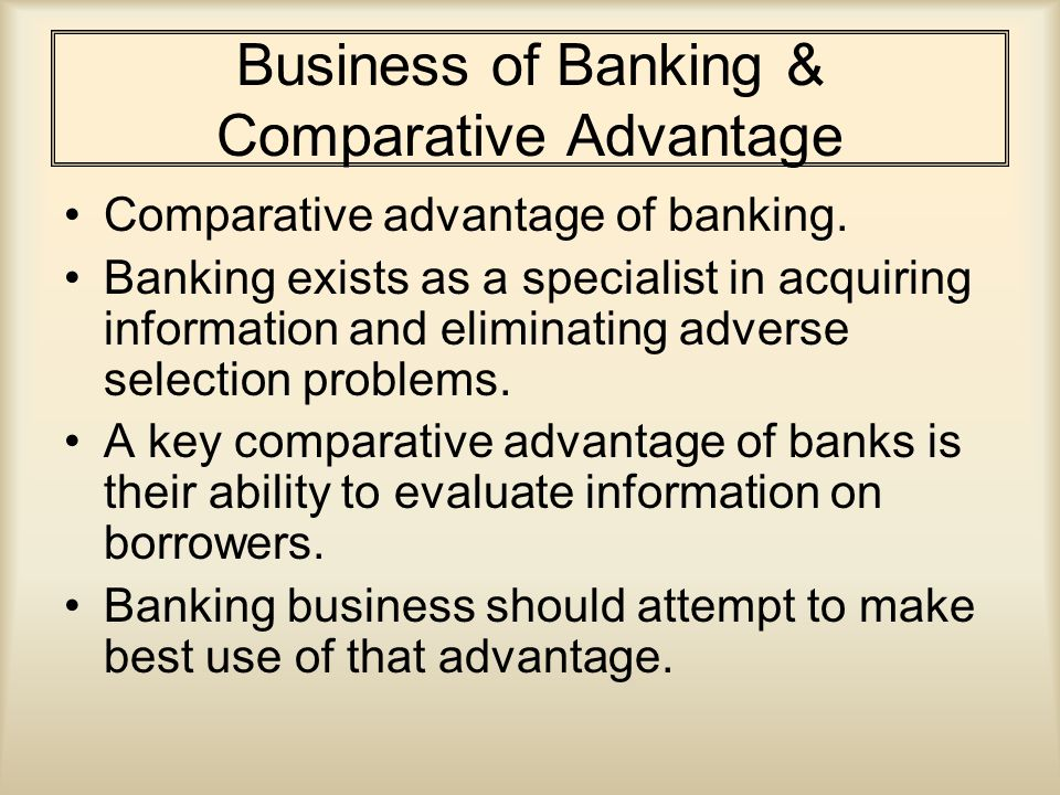 Business of Banking & Comparative Advantage Comparative advantage of banking.