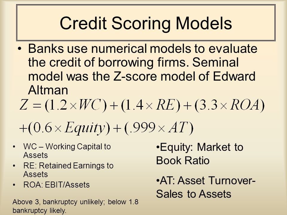Credit Scoring Models Banks use numerical models to evaluate the credit of borrowing firms.