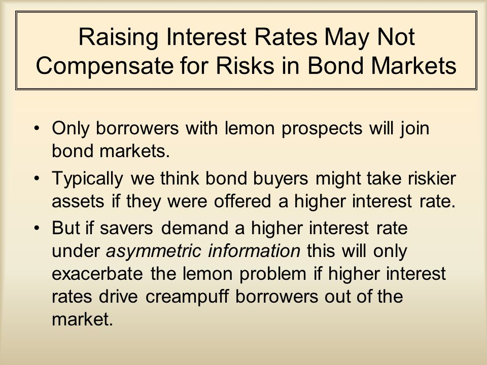 Adverse Selection: The Bond Market Consider a bond market with three types of bond sellers.