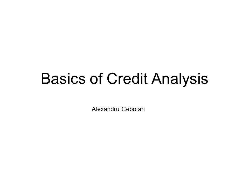 Basics of Credit Analysis Alexandru Cebotari