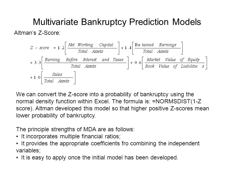 Multivariate Bankruptcy Prediction Models Altmans Z-Score: We can convert the Z-score into a probability of bankruptcy using the normal density functi