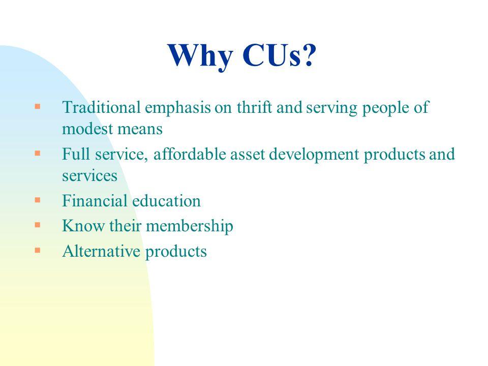 Why CUs.