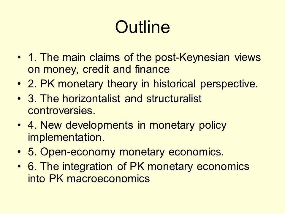 Outline 1. The main claims of the post-Keynesian views on money, credit and finance 2.