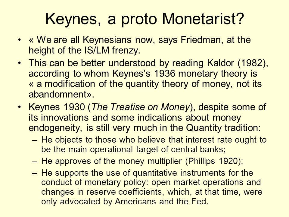 Keynes, a proto Monetarist.
