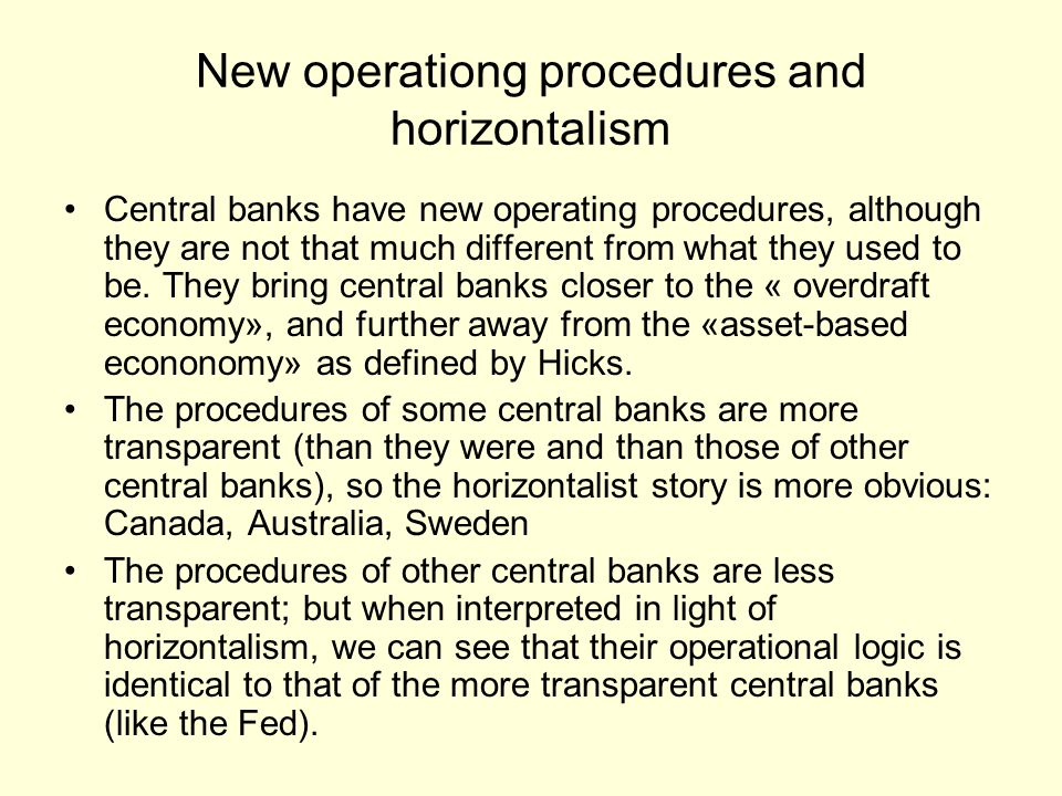 New operationg procedures and horizontalism Central banks have new operating procedures, although they are not that much different from what they used to be.