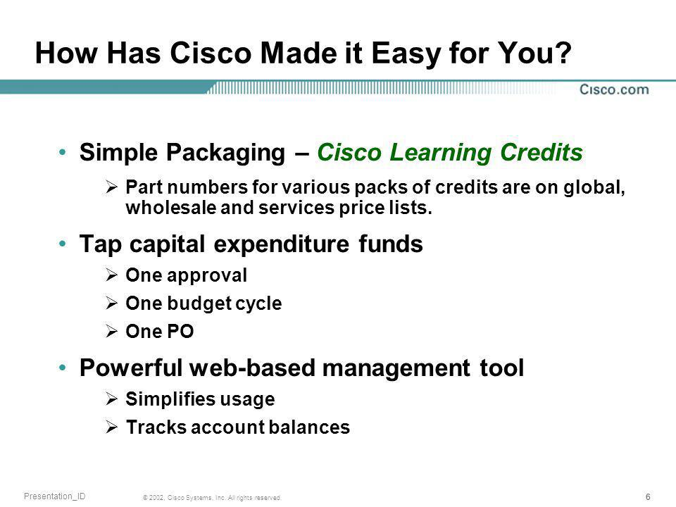 17 © 2002, Cisco Systems, Inc.All rights reserved.