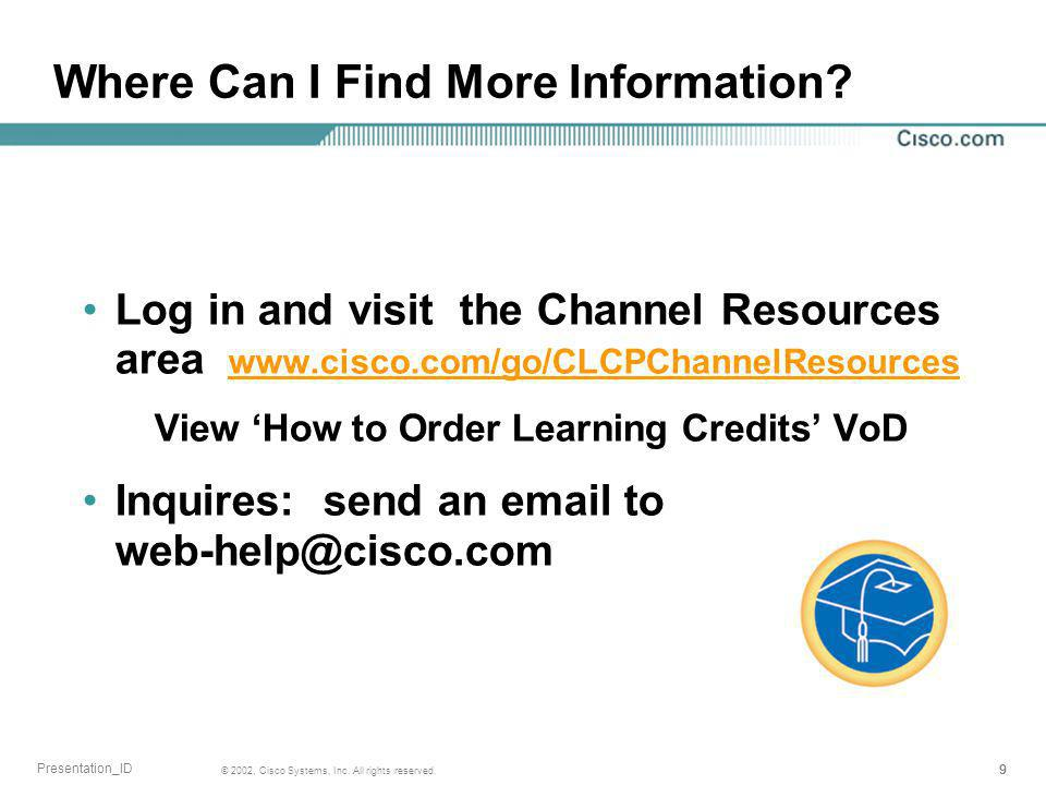 10 © 2002, Cisco Systems, Inc.All rights reserved.