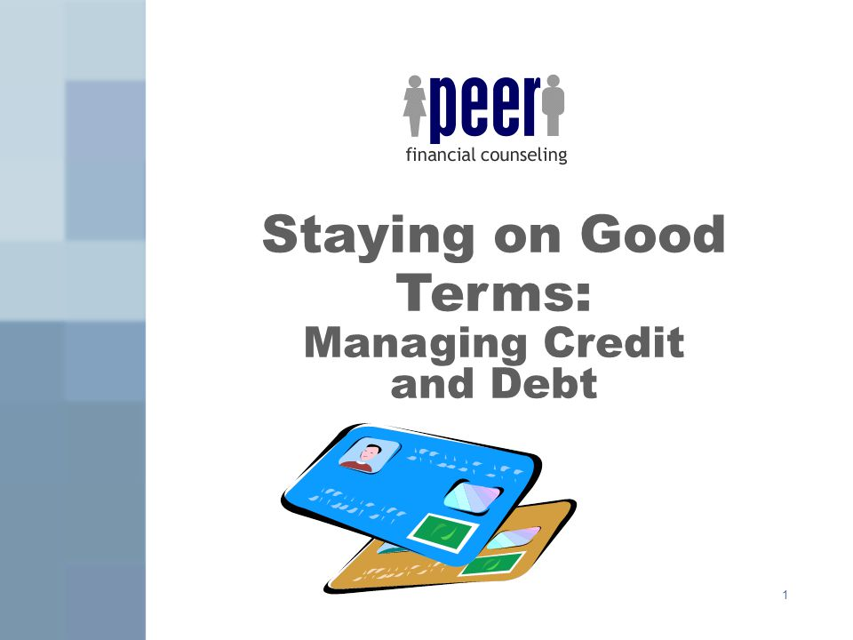 2 Types of Credit Open End Credit Short Term: electric and phone bills Revolving: credit cards, and retail cards Closed End Credit: Automobile, Mortgage, and Student Loans