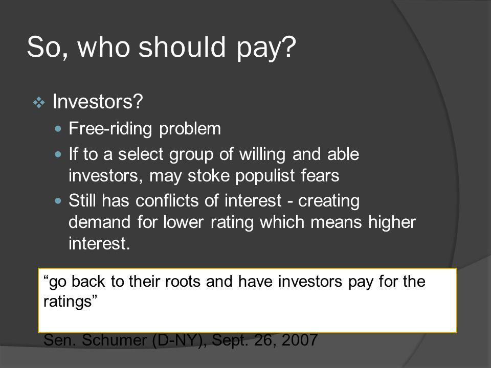 So, who should pay.Investors.