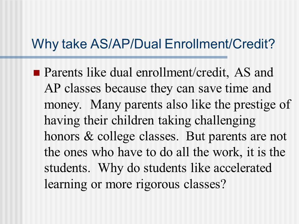 Why take AS/AP/Dual Enrollment/Credit.