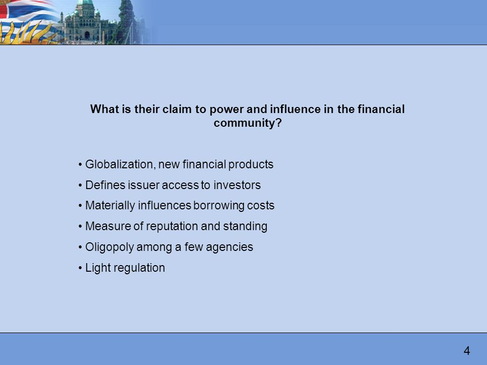 What is their claim to power and influence in the financial community.