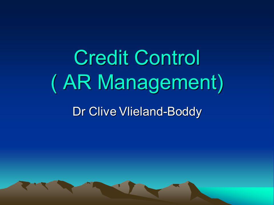 Credit Control ( AR Management) Dr Clive Vlieland-Boddy