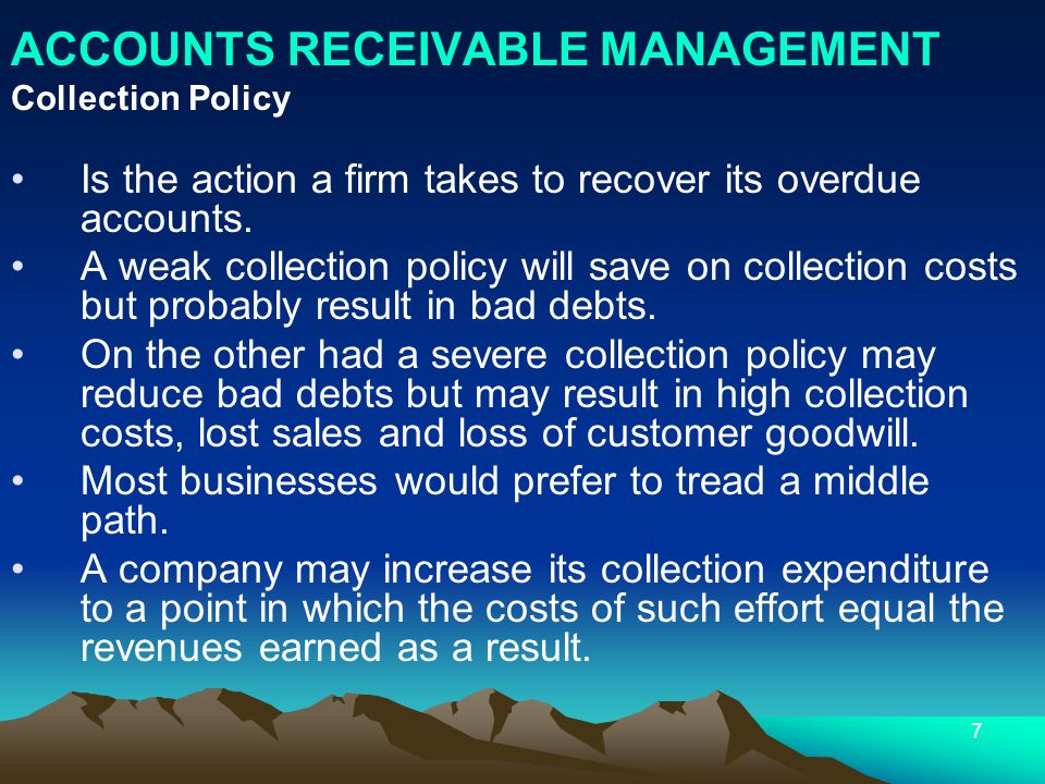 Average Collection Period Bad-debt Losses Quality of Trade Account Length of Credit Period Possible Cash Discount Firm Collection Policy AR Management