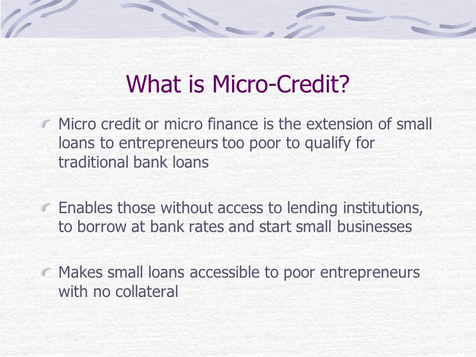 What is Micro-Credit.