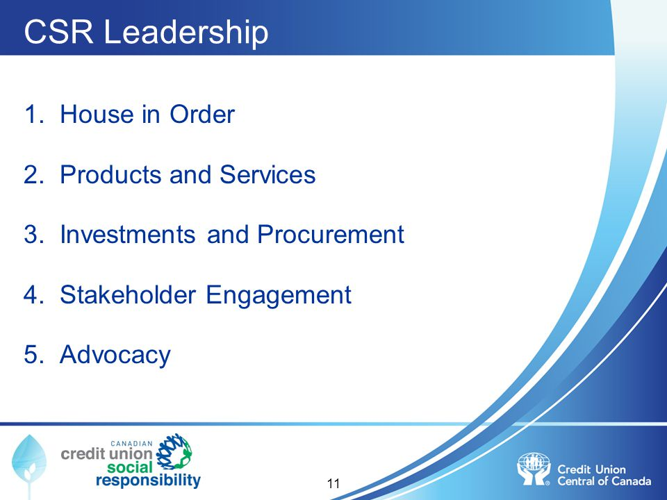 CSR Leadership 1. House in Order 2. Products and Services 3. Investments and Procurement 4. Stakeholder Engagement 5. Advocacy 11
