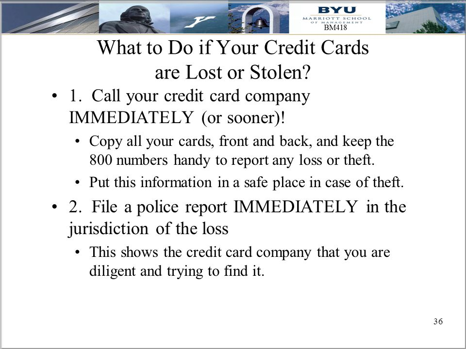 36 What to Do if Your Credit Cards are Lost or Stolen.