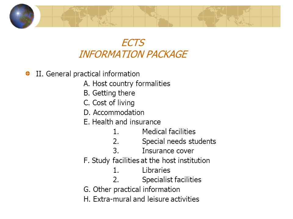 ECTS INFORMATION PACKAGE II. General practical information A.