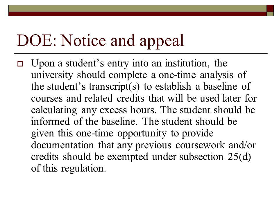 DOE: Notice and appeal Upon a students entry into an institution, the university should complete a one-time analysis of the students transcript(s) to