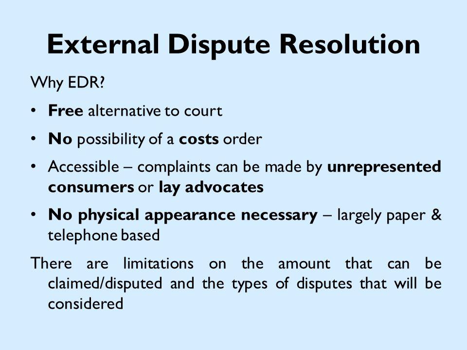 External Dispute Resolution Why EDR.
