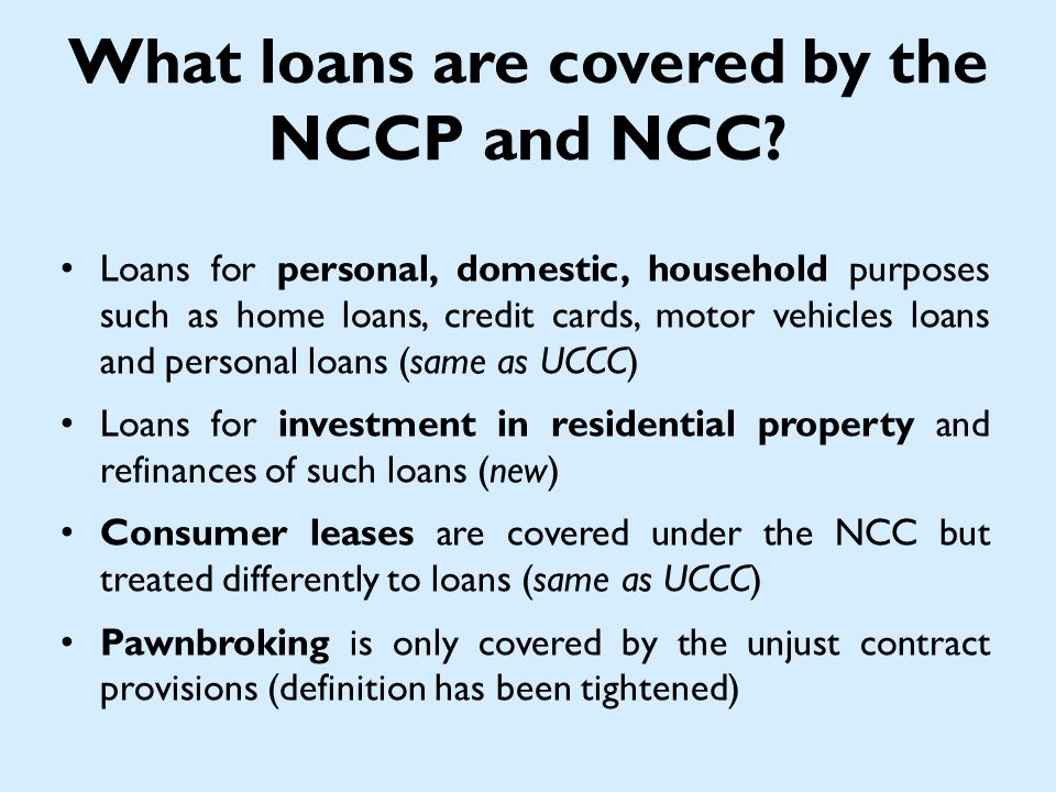 What loans are covered by the NCCP and NCC.