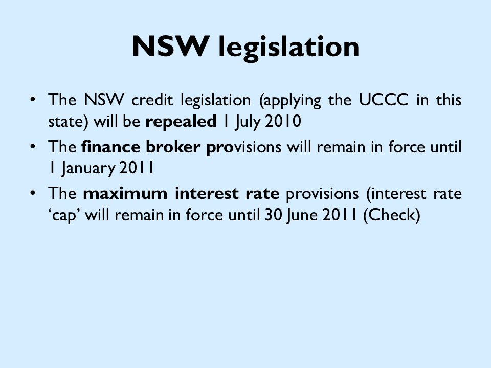 National Credit Code Largely the same as the UCCC but with some significant amendments.