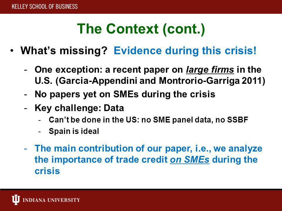 The Context (cont.) Whats missing. Evidence during this crisis.