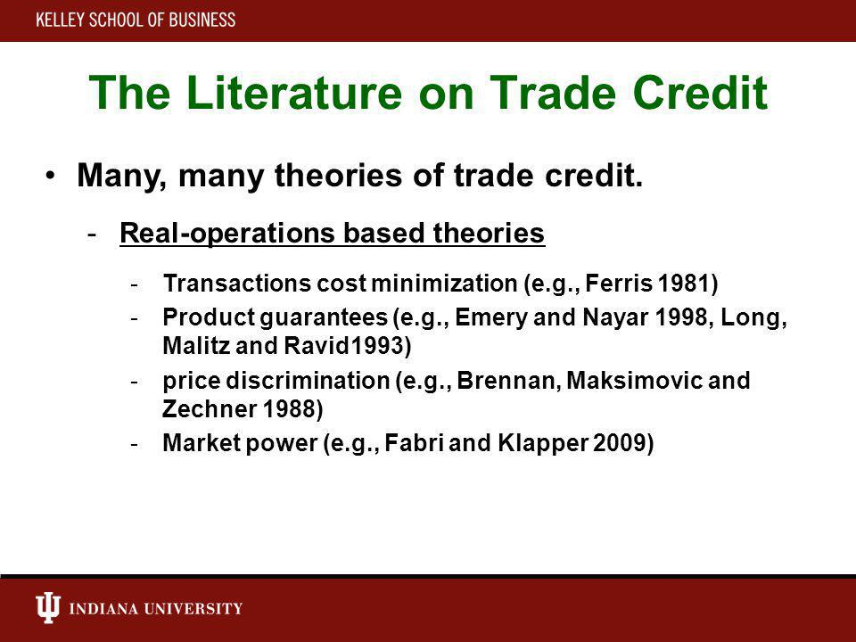 The Literature on Trade Credit Many, many theories of trade credit.