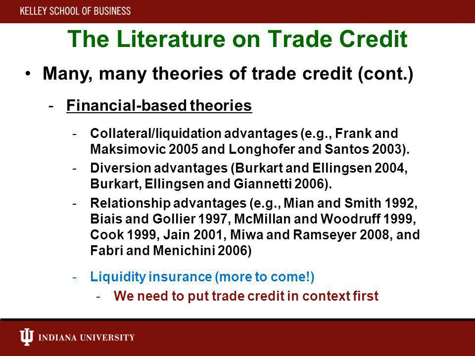 Our Paper: Trade Credit in Spain During the Crisis Empirical strategy 1.Estimate probability of a firm being constrained using a disequilibrium model 2.Classifies firms as constrained or unconstrained 3.Conduct Granger causality tests: Investment sensitivity of bank loans and trade credit for unconstrained and constrained firms (If trade creditors serve as lender of last resort, then trade credit will predict investment for constrained firms, but bank loans will predict investment for unconstrained firms)