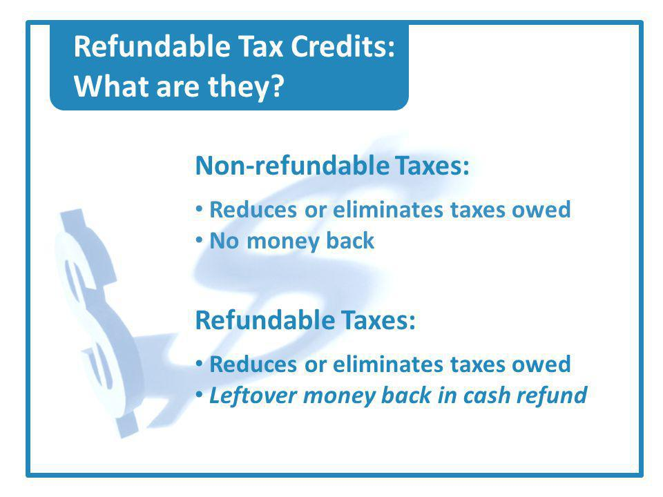 Refundable Tax Credits: What are they.