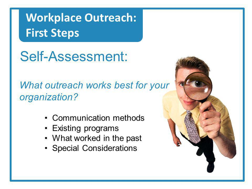 Workplace Outreach: First Steps What outreach works best for your organization.