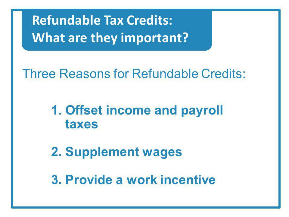 Refundable Tax Credits: Which credits are refundable.