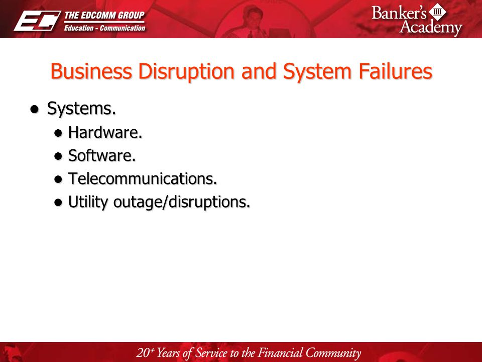 Page 14 Business Disruption and System Failures Systems. Systems. Hardware. Hardware. Software. Software. Telecommunications. Telecommunications. Util