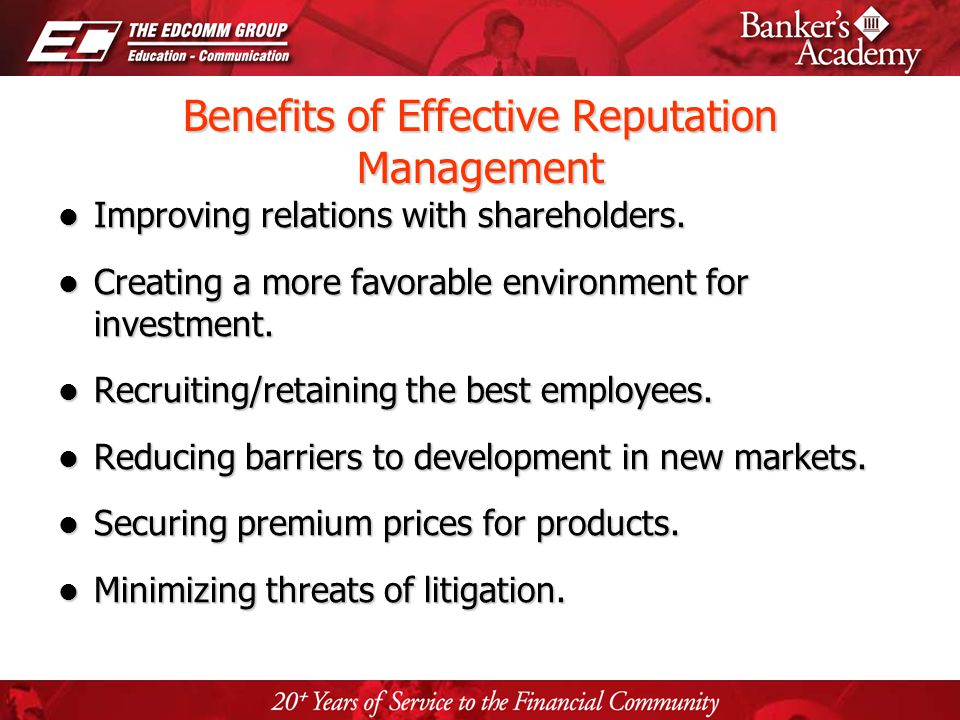 Page 29 Benefits of Effective Reputation Management Improving relations with shareholders. Improving relations with shareholders. Creating a more favo