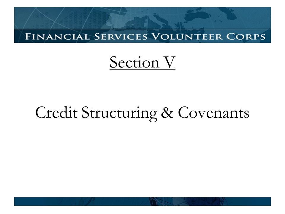 Section V Credit Structuring & Covenants