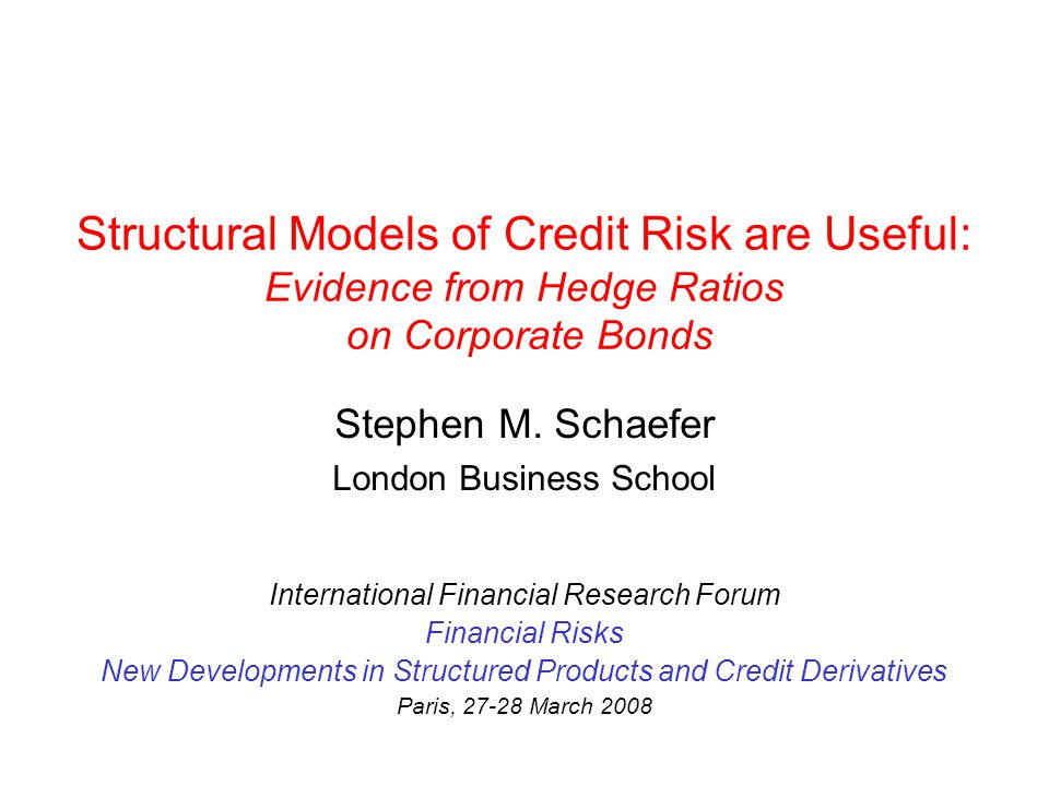 Structural Models of Credit Risk are Useful: Evidence from Hedge Ratios on Corporate Bonds Stephen M.