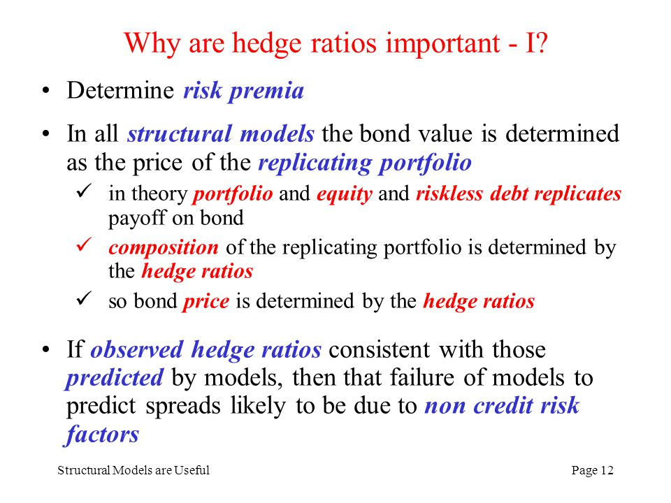 Structural Models are UsefulPage 12 Why are hedge ratios important - I.