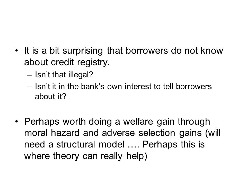 It is a bit surprising that borrowers do not know about credit registry.